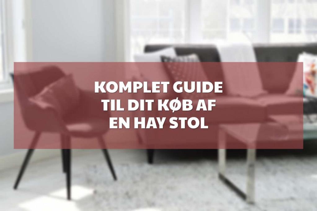 Komplet guide til dit køb af en Hay stol