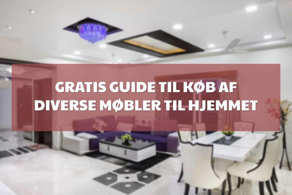 Gratis guide og hjælp til køb af diverse møbler til hjemmet